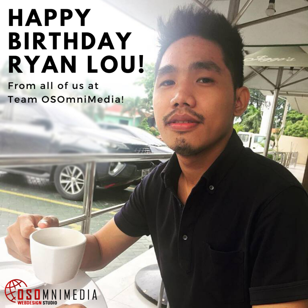 Happy Birthday to Team OSOmnimedia's Resident Graphic Designer, Ryan Lou!
