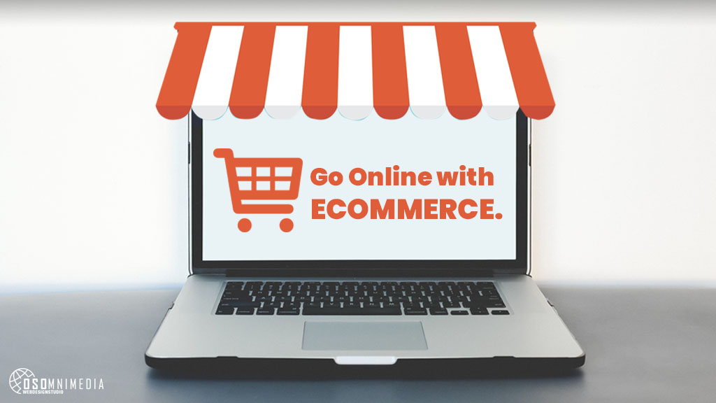 Go Online With An Ecommerce Store from OSOmnimedia Web Services Philippines