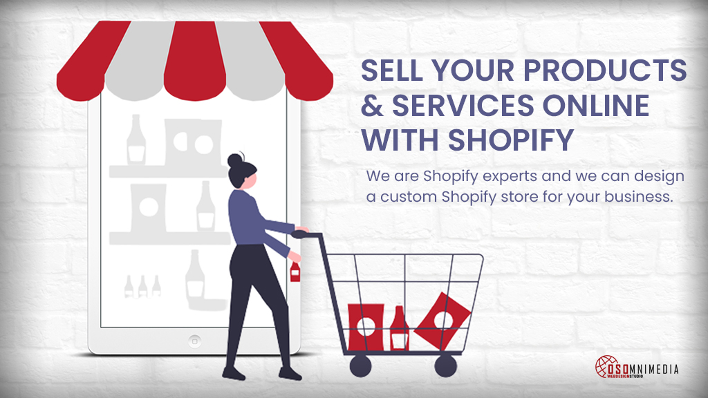 Start Selling Your Products & Services Online With Shopify from OSOmnimedia Web Philippines