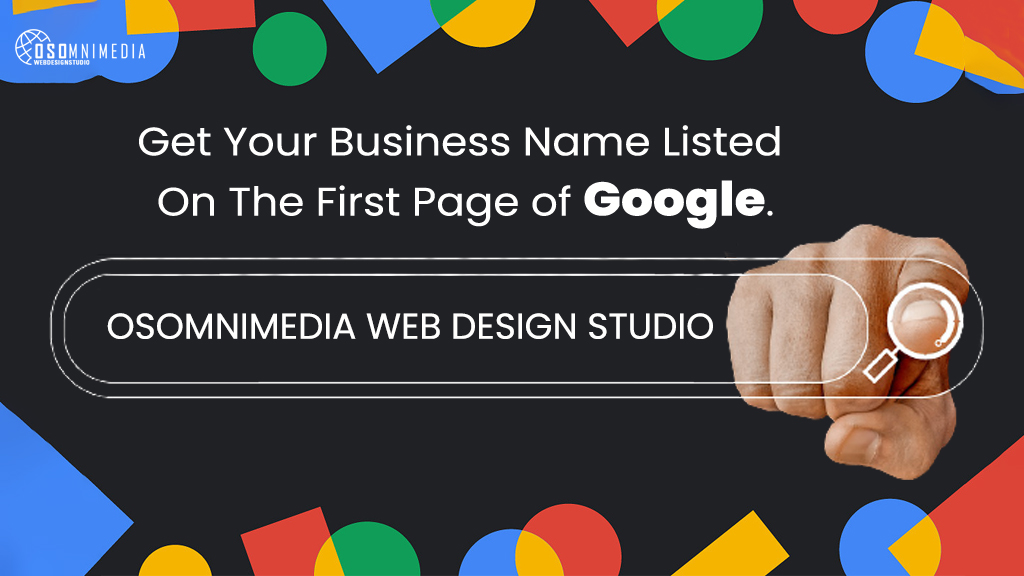 Get Your Business Name Listed On The First Page of Google | Google My Business Services from OSOmnimedia Philippines
