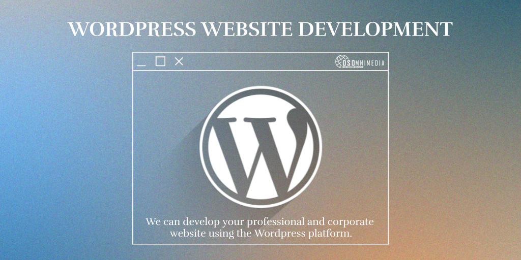 Build Your Own Website Using WordPress | OSOmniMedia Website Development Services in the Philippines