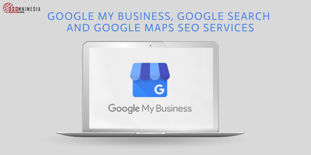 OSOmnimedia's Google My Business, Google Search & Google Maps Seo Services in the Philippines