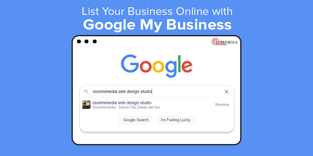 List your Business Online with OSOmnimedia's Google My Business Services in the Philippines