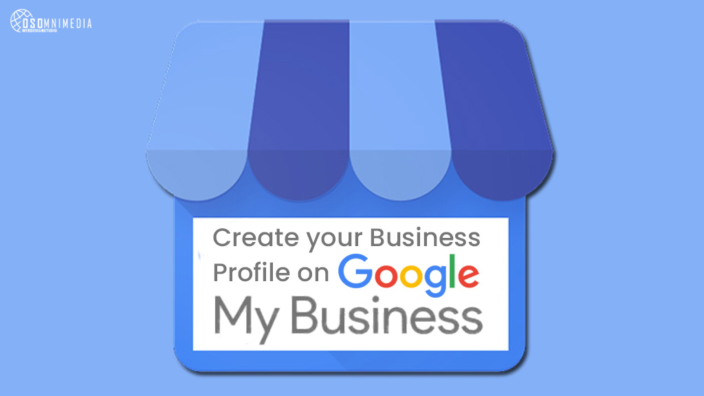 Create your Business Profile on Google | OSOmnimedia's Google My Business Services in the Philippines